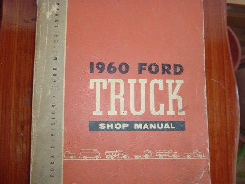 1960 FORD TRUCK & PICKUP REPAIR SHOP & SERVICE MANUAL - COVERS F-100, F-250, F-350, F-500, Light Duty, Medium Duty, Heavy Duty, Extra-Heavy Duty, Super Duty, Conventional Series, Tilt Cab Series, Tandem Axles, School Bus, Parcel Delivery - Ford F250 Pickup Radiator