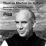 Thomas Merton on Sufism   Thomas Merton