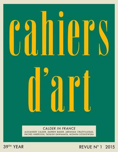 Cahiers d'Art N°1, 2015: Calder in France (Revue)