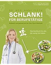 Schlank! für Berufstätige - Schlank! und gesund mit der Doc Fleck Methode - Das Kochbuch für alle, die wenig Zeit haben - Rezepte mit optimaler Nährstoffzusammensetzung (Gesund-Kochbücher BJVV)