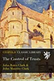 img - for The Control of Trusts book / textbook / text book