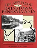 img - for The 1889 Flood in Johnstown, Pennsylvania book / textbook / text book