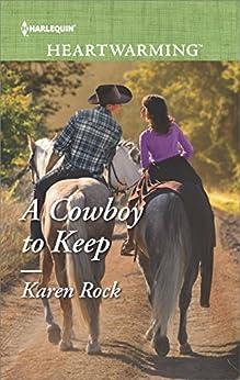 A Cowboy to Keep (Harlequin Heartwarming) by [Rock, Karen]