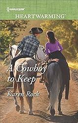 A Cowboy to Keep (Harlequin Heartwarming)
