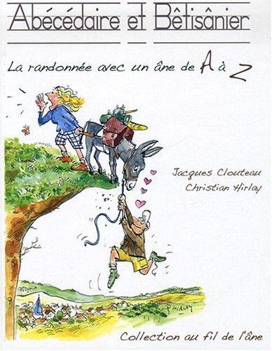 Abécédaire et Bétisânier (la randonnée avec un âne de A à Z)