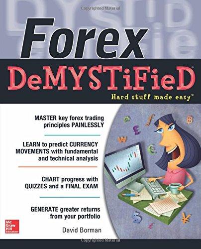 Forex DeMYSTiFieD: A Self-Teaching Guide