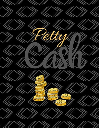(Petty Cash: 6 Column Payment Record Tracker | Manage Cash Going In & Out | Simple Accounting Book | 8.5 x 11 inches Compact | 120 Pages)