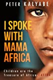 I Spoke with Mama Africa: Children are the Treasure of Africa - CATTOA