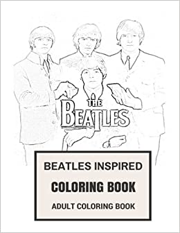 Beatles Inspired Coloring Book: Beatlemania and Classic English Rock ...