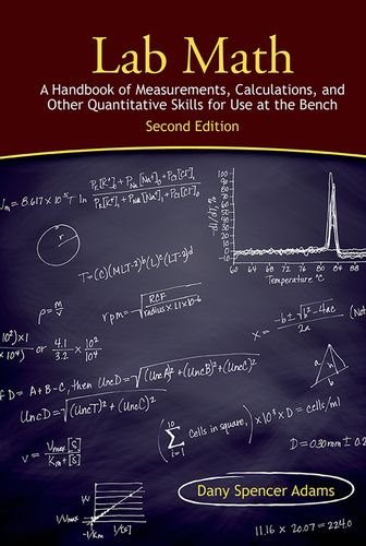 (Lab Math: A Handbook of Measurements, Calculations, and Other Quantitative Skills for Use at the Bench, Second edition)