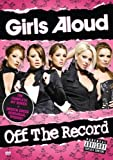 Girls Aloud - Off The Record [DVD] [2006]