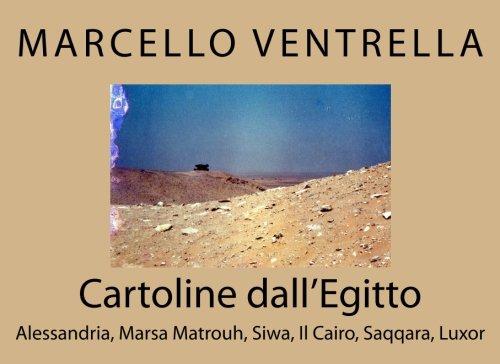 Cartoline dall'Egitto: Alessandria, Marsa Matrouh, Siwa, Il Cairo, Saqqara, Luxor (Italian Edition)