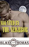 Mounted By The Neighbor (M/M Gay Werewolf Romance) (Gay PNR Quick Read Book 6)