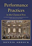 img - for Performance Practices in the Classical Era: as Related by Primary Sources and Illustrated in the Music of Mozart and Haydn/G7815 book / textbook / text book
