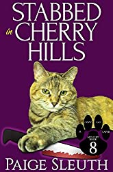 Stabbed in Cherry Hills (Cozy Cat Caper Mystery Book 8)