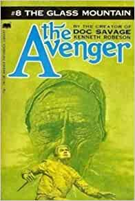 The Avenger #8: THE GLASS MOUNTAIN by Kenneth Robeson (Creator of Doc Savage)