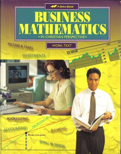 Business Mathematics in Christian Perspective (Work-Text, Student Edition)