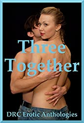 Three Together: Ten FFM Threesome Erotica Stories (English Edition)