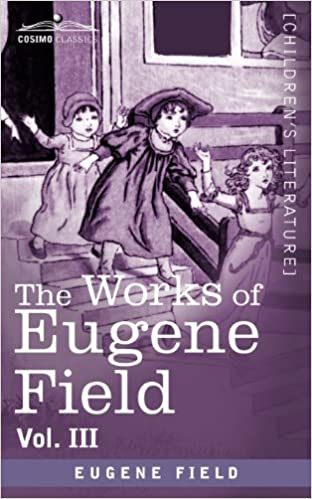 Book The Works of Eugene Field Vol. III: Second Book of Verse: 3