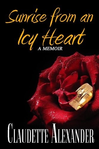 Book: Sunrise from An Icy Heart - A Memoir [Paperback] by Claudette Alexander