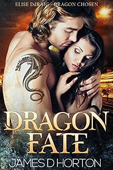 Dragon Fate: BBW Paranormal Romance (Elise Ddraig, Dragon Chosen Book 3) by [Horton, James D]