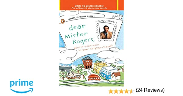 dear mr rogers does it ever rain in your letters to mr rogers fred rogers amazoncom books