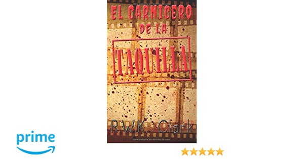El Carnicero de la Taquilla: Smash Hit (Spanish Edition): R W K Clark: 9781948312516: Amazon.com: Books