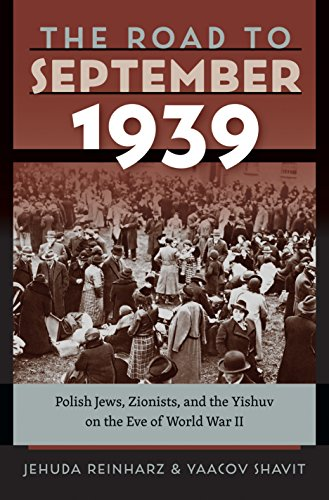 Tauber Institute Series - The Road to September 1939: Polish Jews, Zionists, and the Yishuv on the Eve of World War II (The Tauber Institute Series for the Study of European Jewry)