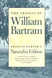 The Travels of William Bartram: Naturalist Edition, William Bartram, 0820320277