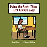 Doing the Right Thing Isn?t Always Easy
