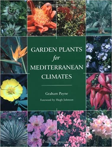 Garden Plants For Mediterranean Climates: Graham Payne, Hugh Johnson:  8601406372344: Amazon.com: Books