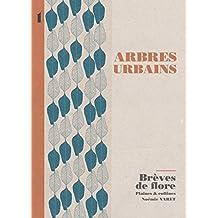 ARBRES URBAINS: BRÈVES DE FLORE (French Edition)
