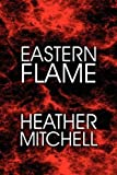 Eastern Flame, Heather Mitchell, 1608138739