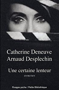 Une certaine lenteur par Catherine Deneuve