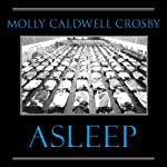 Asleep: The Forgotten Epidemic That Became Medicine's Greatest Mystery | Molly Caldwell Crosby