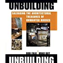 Unbuilding: Salvaging the Architectural Treasures of Unwanted