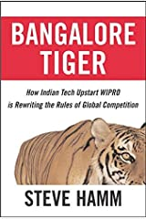 Bangalore Tiger: How Indian Tech Upstart Wipro is Rewriting the Rules of Global Competition by Steve Hamm (2006-10-10)