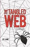 The Tangled Web, J. P. Lane, 1450219780