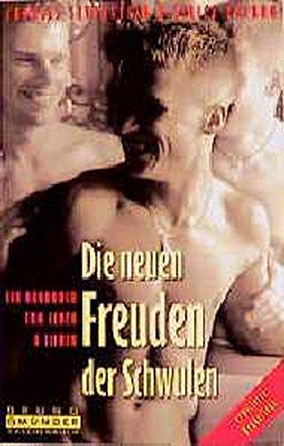 Die neuen Freuden der Schwulen: Ein Handbuch zum Leben und Lieben (Bruno Gmünder Taschenbuch)
