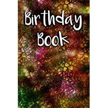 Birthday Book: 6x9 Portable Perpetual Calendar - Record Dates and Never Forget Family or Friends Birthdays Again
