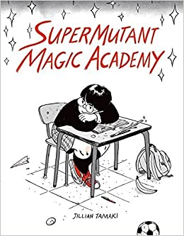 Resultado de imagem para jillian tamaki supermutant magic academy