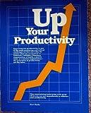 Up Your Productivity, Kurt Hanks, 0865760667