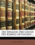 Die Sprache Der Gestze Des Königs Aethelred  (German Edition), Arthur Karaus, 1149158271