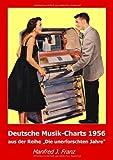 Deutsche Musik-Charts 1956: aus der Reihe Die unerforschten Jahre
