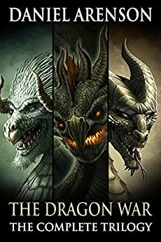 The Dragon War: The Complete Trilogy by [Arenson, Daniel]