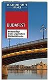 Baedeker SMART Reiseführer Budapest: Perfekte Tage in der ungarischen Donaumetropole