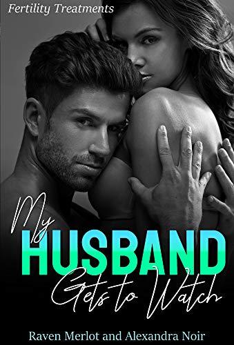 Merlot Box - My Husband Gets to Watch - Fertility Treatments: An Explicit Forbidden Cuckolding Story