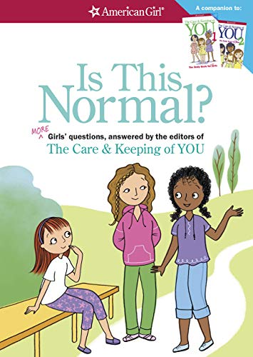 Is This Normal?: MORE Girls' Questions, Answered by the Editors of The Care & Keeping of You (American -