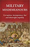 Military Misdemeanors, Terry Crowdy, 1846031486