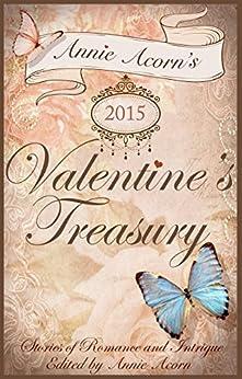 Annie Acorn's 2015 Valentine's Day Treasury (Annie Acorn's Valentine's Day Anthologies) by [Acorn, Annie]